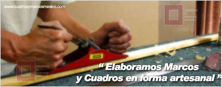 Tels. 01 (55) 5633 7419 Cuadros y Enmarcados Urgentes Mexico ...